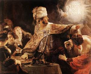 Belshazzar's Feast by Rembrandt--see Daniel 5