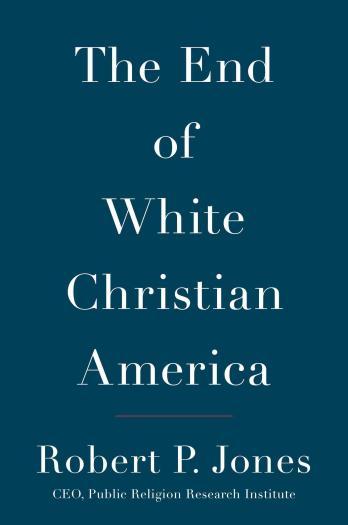 Jones End of White Christian America