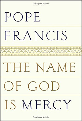 pope-francis-the-name-of-god-is-mercy