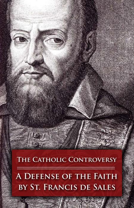 st francis de sales catholic controversy