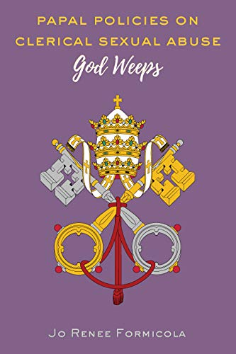 Formicola God Weeps Papal Policies Sexual Abuse