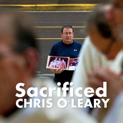 Sacrificed Chris O'Leary